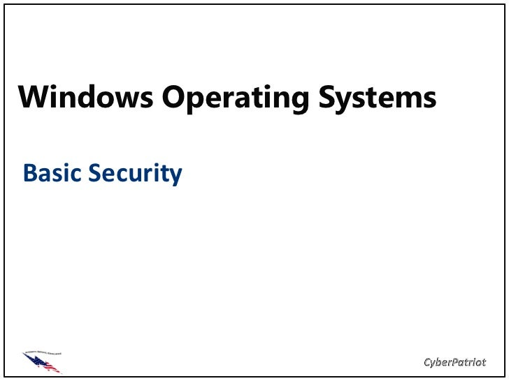 Windows Operating SystemsBasic Security