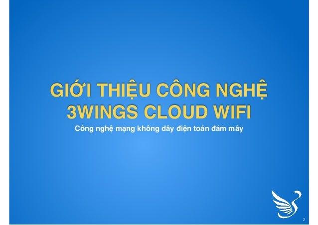 3Wings Open Mesh Cloud Wifi - Giải pháp xây dựng hệ thống wifi diện rộng trên công nghệ Open Mesh. Slide 2