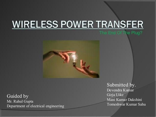 The End Of The Plug? Submitted by. Devendra Kumar Girja Uike Mani Kumar Dakshini Tomeshwar Kumar Sahu Guided by Mr. Rahul ...