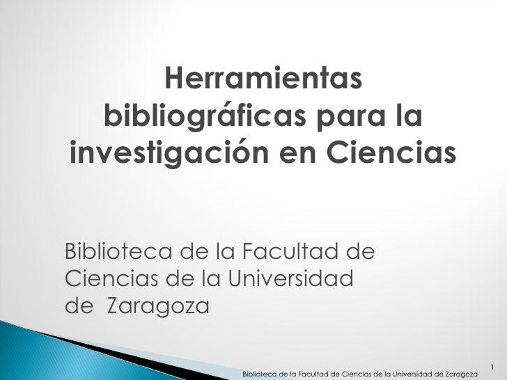 Herramientas bibliográficas para la investigación en Ciencias Biblioteca de la Facultad de Ciencias de la Universidad  de ...