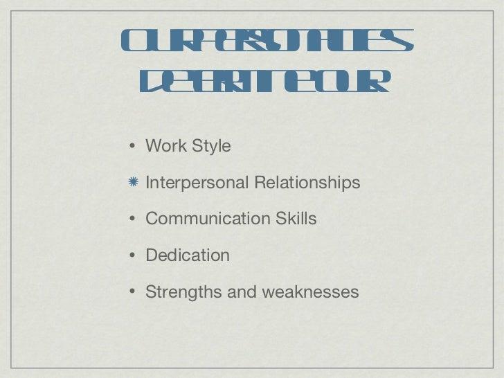 Our personalities determine our: <ul><ul><ul><ul><ul><li>Work Style </li></ul></ul></ul></ul></ul><ul><ul><ul><ul><ul><li>...