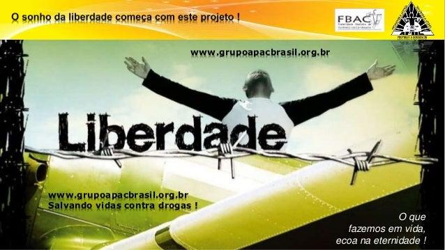 Surpreenda-se... Finalmente começou a revolução. O que fazemos em vida, ecoa na eternidade ! www.grupoapacbrasil.org.br ww...