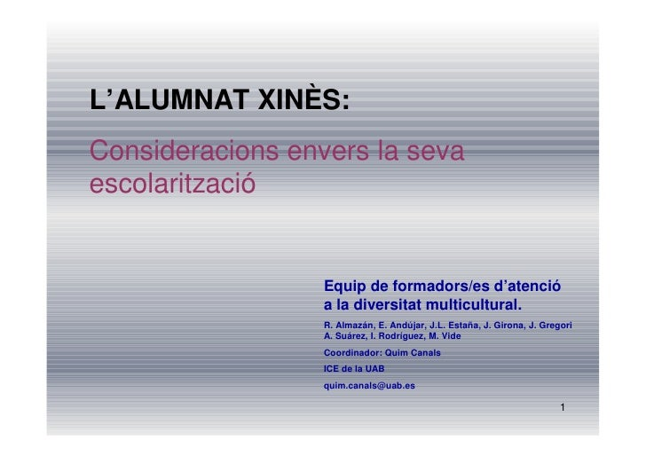 L'ALUMNAT XINÈS: Consideracions envers la seva escolarització                     Equip de formadors/es d'   atenció      ...