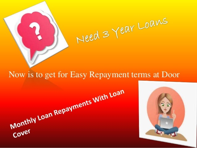 3 Year Loans >> 3 Year Loans Manage Your Monthly Loan To Avoid Foreclosure