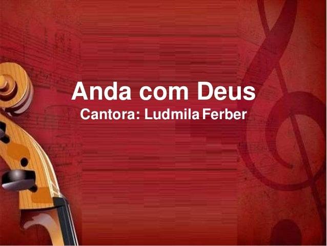 Anda com Deus Cantora: LudmilaFerber