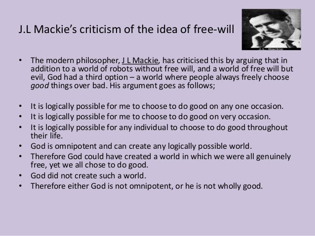 j l mackie Ted honderich has been grote professor of the philosophy of mind and logic at  university college london and taught at yale and cuny he is the author of.