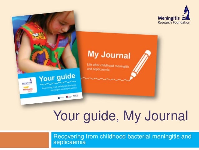 Recovering from childhood bacterial meningitis and septicaemia Your guide, My Journal