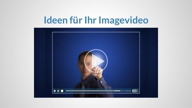 Ideen für Ihr Imagevideo