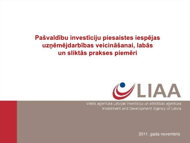 Pašvaldību investīciju piesaistes iespējas  uzņēmējdarbības veicināšanai, labās       un sliktās prakses piemēri          ...