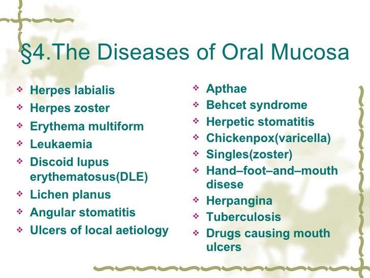 §4.The Diseases of Oral Mucosa <ul><li>Herpes labialis </li></ul><ul><li>Herpes zoster </li></ul><ul><li>Erythema multifor...
