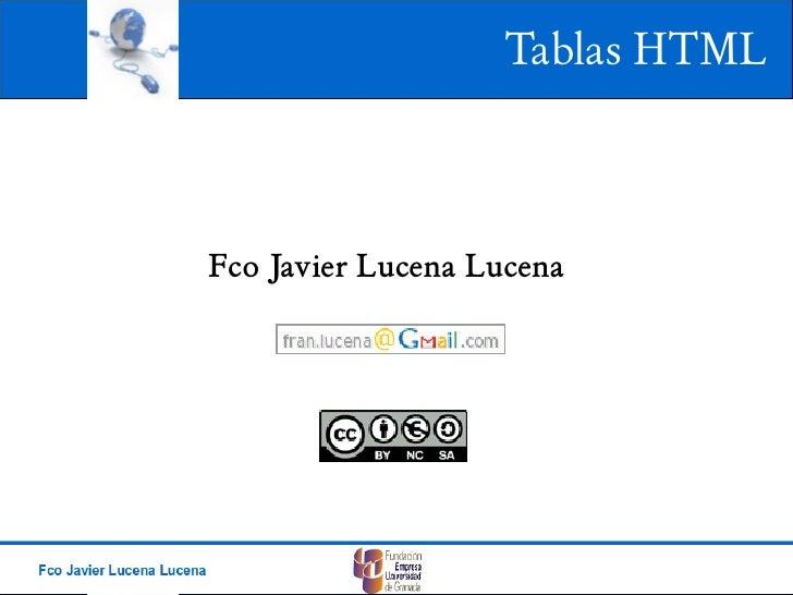 Tablas HTML    Fco Javier Lucena Lucena