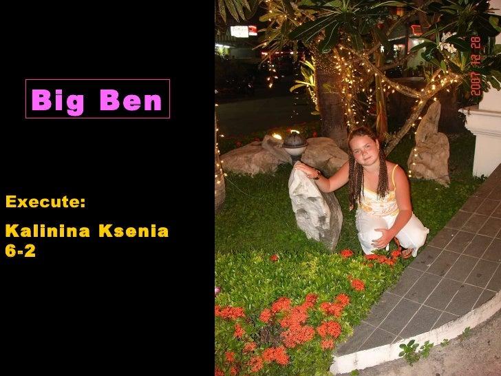 Big Ben Kalinina Ksenia 6-2 E xecute:
