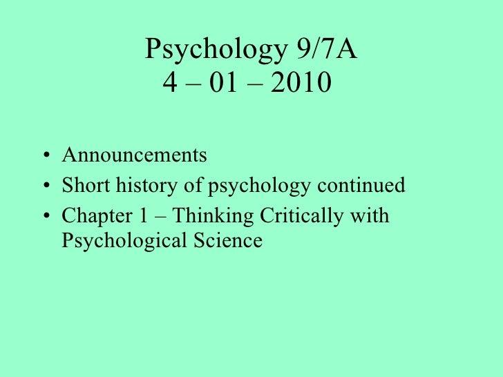 Psychology 9/7A 4 – 01 – 2010  <ul><li>Announcements </li></ul><ul><li>Short history of psychology continued </li></ul><ul...
