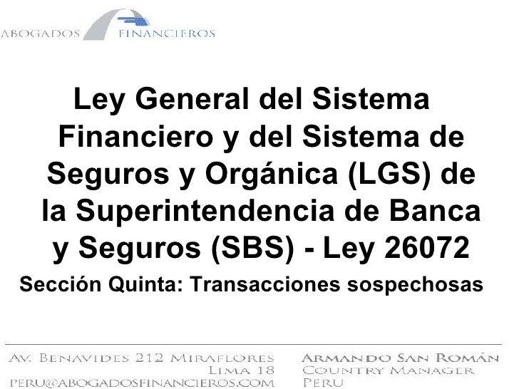<ul><li>Ley General del Sistema Financiero y del Sistema de Seguros y Orgánica (LGS) de la Superintendencia de Banca y Seg...