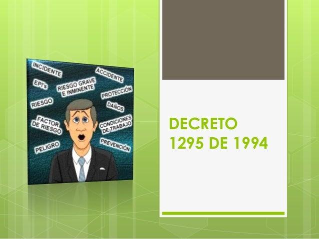 DECRETO 1295 DE 1994 Y LEY 1562 DEL 2012 Slide 3