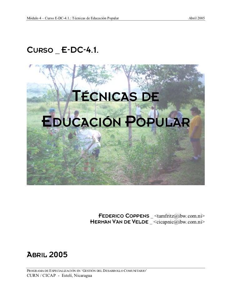 Módulo 4 – Curso E-DC-4.1.: Técnicas de Educación Popular                  Abril 2005CURSO _ E-DC-4.1.                    ...