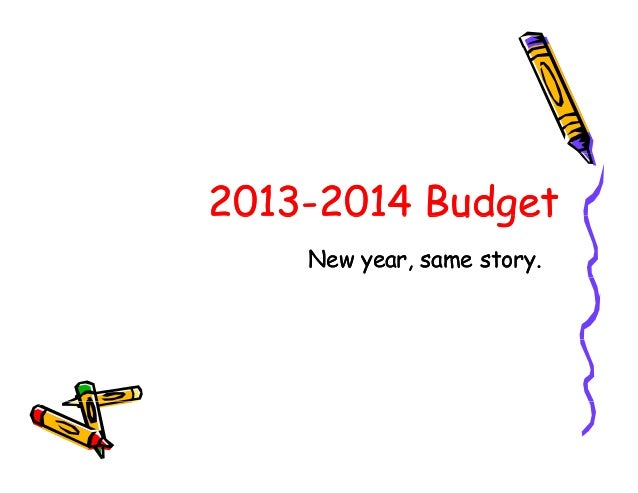 2013-2013-2014 Budget    New year, same story.