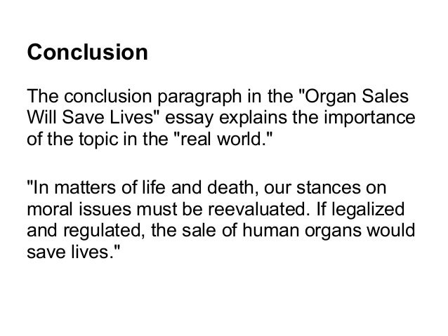 sale of human organs ethical argument In a free society, organ trade should not be a problem we should be free to do whatever we want with our body, and even sell organs if desired it is the most noble and fundamental right that each human being has.