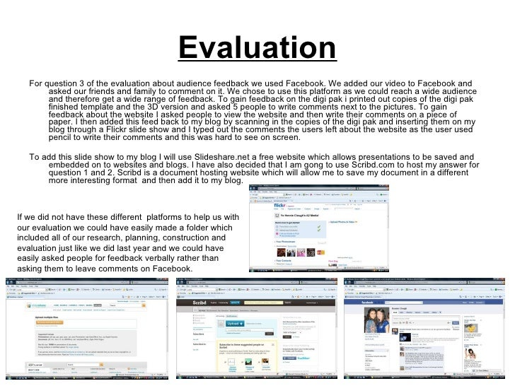 Evaluation <ul><li>For question 3 of the evaluation about audience feedback we used Facebook. We added our video to Facebo...