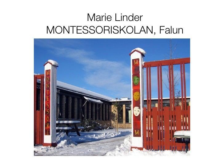 Marie Linder MONTESSORISKOLAN, Falun