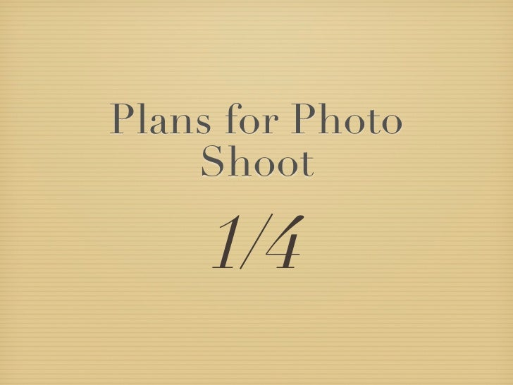 Plans for Photo    Shoot     1/4