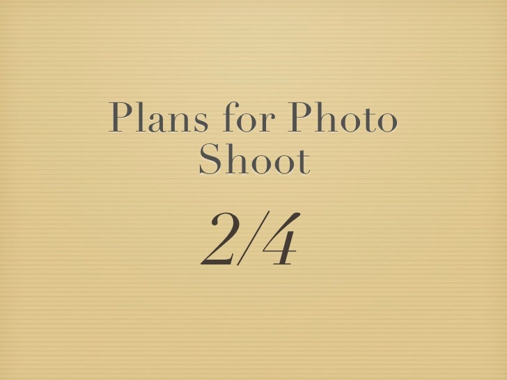 Plans for Photo    Shoot     2/4