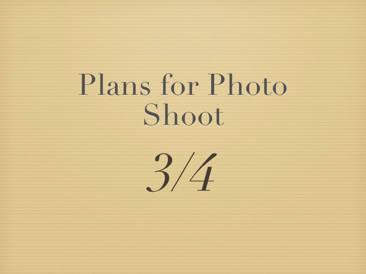 Plans for Photo    Shoot     3/4