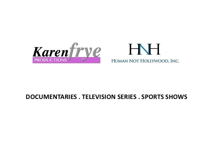 DOCUMENTARIES . TELEVISION SERIES . SPORTS SHOWS