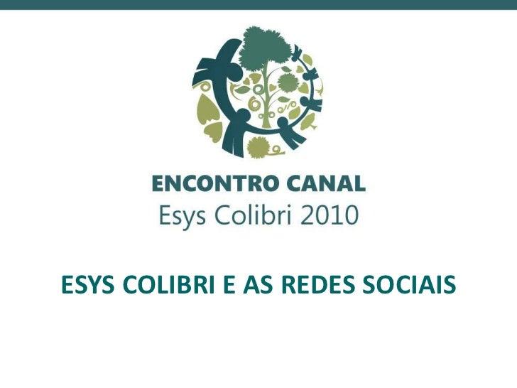 ESYS COLIBRI E AS REDES SOCIAIS<br />
