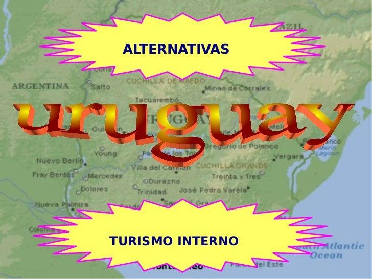 ALTERNATIVAS TURISMO INTERNO uruguay