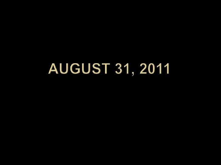 August 31, 2011<br />