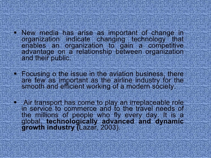 <ul><li>New media has arise as important of change in organization indicate changing technology that enables an organizati...