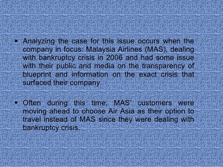 <ul><li>Analyzing the case for this issue occurs when the company in focus: Malaysia Airlines (MAS), dealing with bankrupt...