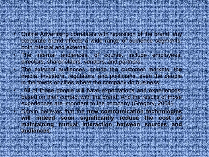 <ul><li>Online Advertising correlates with reposition of the brand, any corporate brand affects a wide range of audience s...