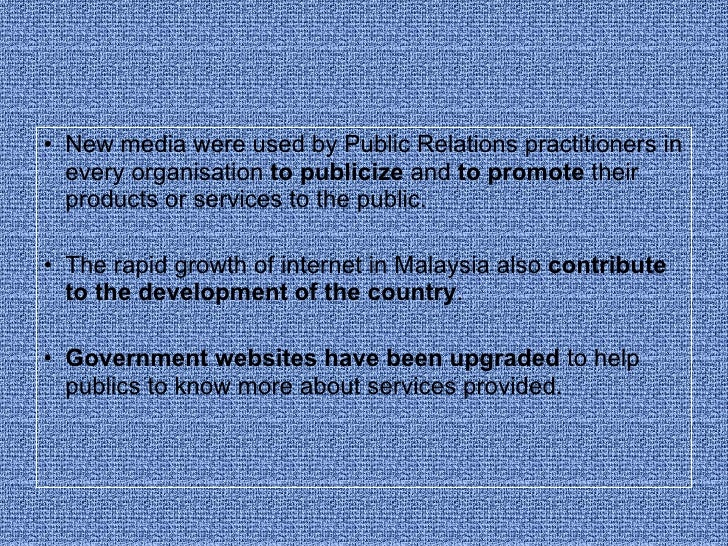 <ul><li>New media were used by Public Relations practitioners in every organisation  to publicize  and  to promote  their ...