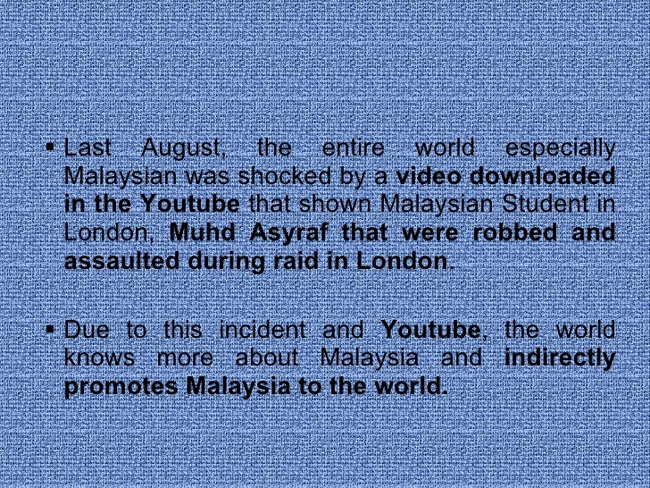 <ul><li>Last August, the entire world especially Malaysian was shocked by a  video downloaded in the Youtube  that shown M...