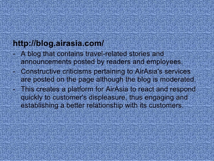 <ul><li>http://blog.airasia.com/ </li></ul><ul><li>A blog that contains travel-related stories and announcements posted by...