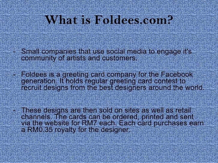 What is Foldees.com? <ul><li>Small companies that use social media to engage it's community of artists and customers.  </l...