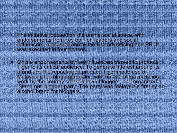 <ul><li>The initiative focused on the online social space, with endorsements from key opinion leaders and social influence...