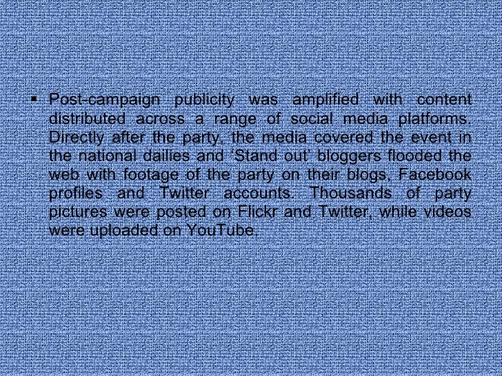 <ul><li>Post-campaign publicity was amplified with content distributed across a range of social media platforms. Directly ...
