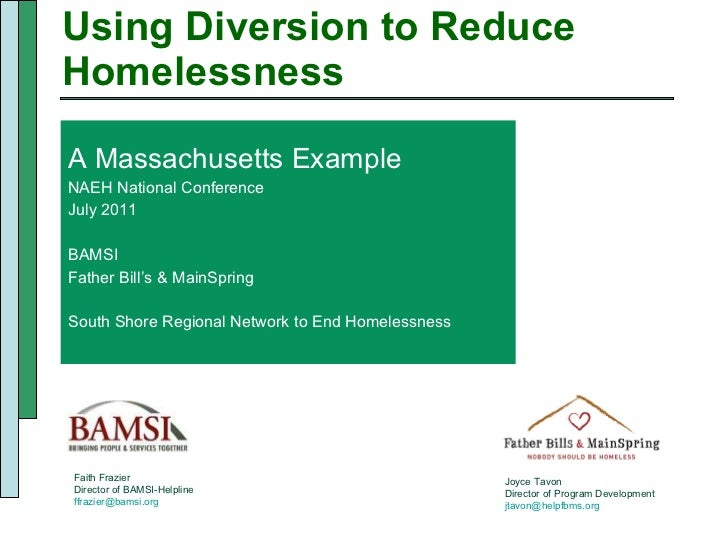 Using Diversion to Reduce Homelessness <ul><li>A Massachusetts Example </li></ul><ul><li>NAEH National Conference </li></u...