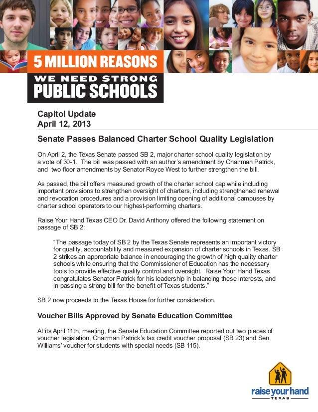 Capitol UpdateApril 12, 2013Senate Passes Balanced Charter School Quality LegislationOn April 2, the Texas Senate passed S...