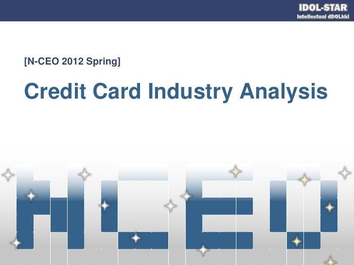 [N-CEO 2012 Spring]Credit Card Industry Analysis