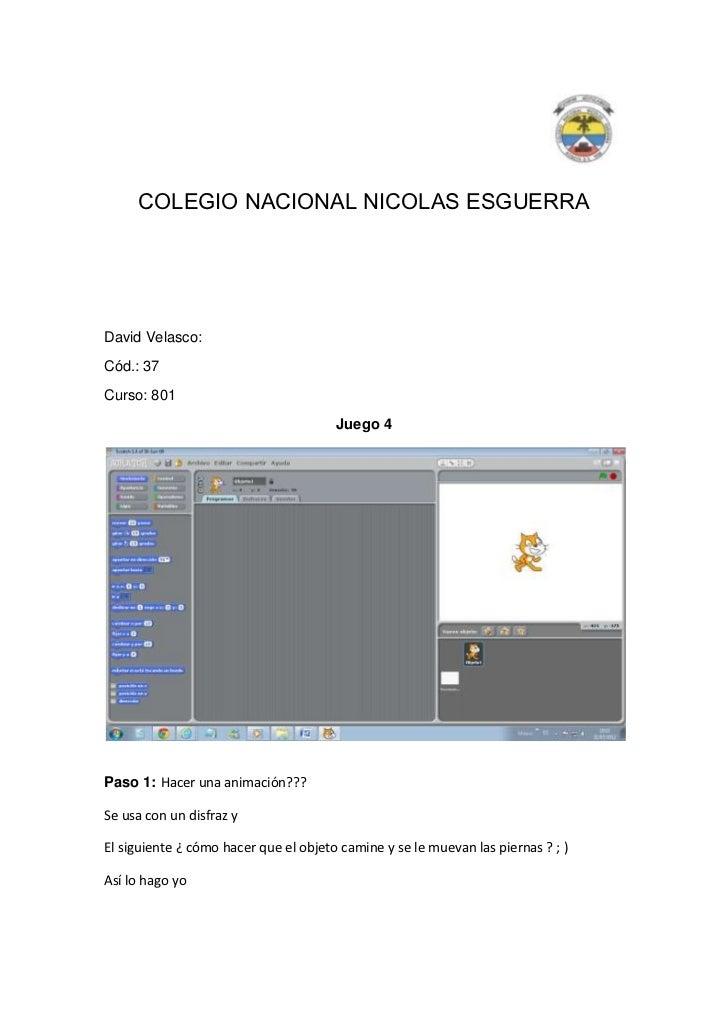COLEGIO NACIONAL NICOLAS ESGUERRADavid Velasco:Cód.: 37Curso: 801                                       Juego 4Paso 1: Hac...