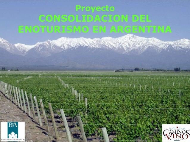 Proyecto   CONSOLIDACION DELENOTURISMO EN ARGENTINA