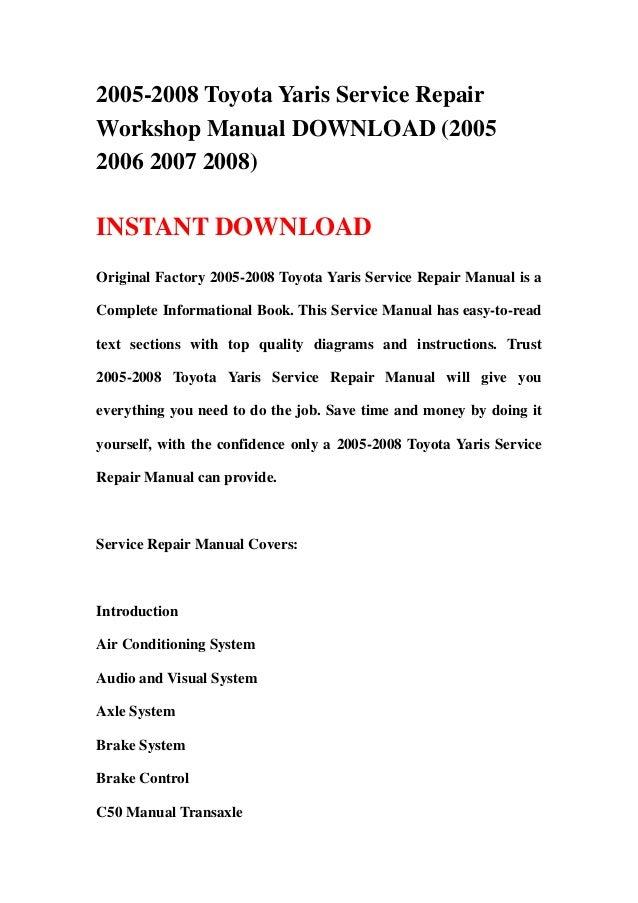 2005 2008 toyota yaris service repair workshop manual download 2005 rh slideshare net Toyota Yaris 3 Door Hatchback 2006 toyota yaris service schedule