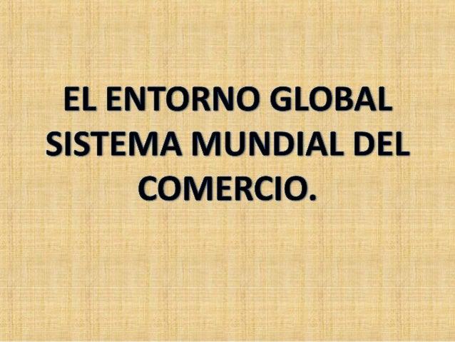 ANTECEDENTES• Desde 1948 hasta 1994 el Acuerdo Generalsobre Aranceles Aduaneros y Comercio-GATT-estableció las reglas apli...