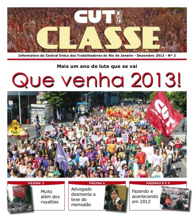 PÁGINA 3 PÁGINA 4 PÁGINAs 8 e 9Informativo da Central Única dos Trabalhadores do Rio de Janeiro - Dezembro 2012 - Nº 2Mais...