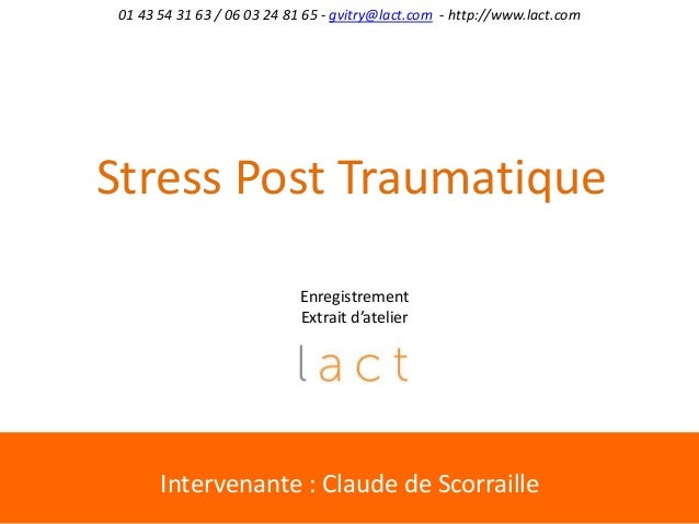 Intervenante : Claude de Scorraille01 43 54 31 63 / 06 03 24 81 65 - gvitry@lact.com - http://www.lact.comEnregistrementEx...