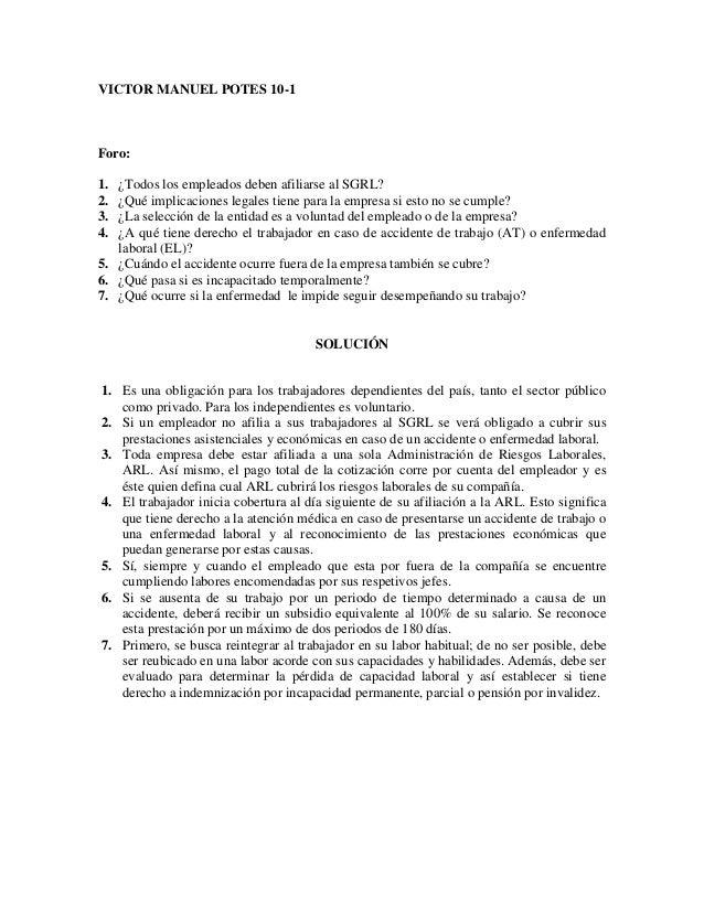 VICTOR MANUEL POTES 10-1 Foro: 1. ¿Todos los empleados deben afiliarse al SGRL? 2. ¿Qué implicaciones legales tiene para l...